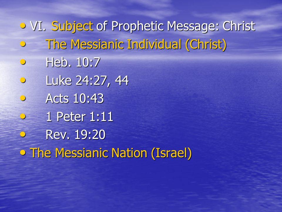 VI. Subject of Prophetic Message: Christ VI.