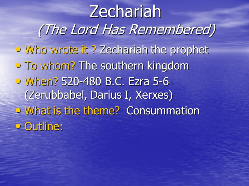 Zechariah (The Lord Has Remembered) Who wrote it .
