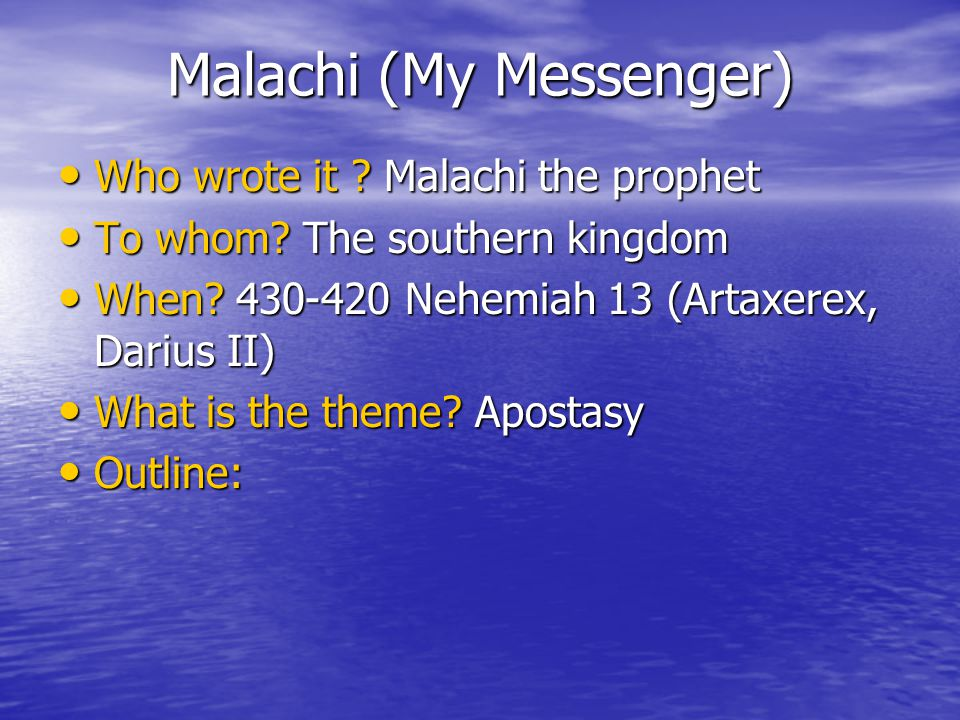 Malachi (My Messenger) Who wrote it . Malachi the prophet Who wrote it .