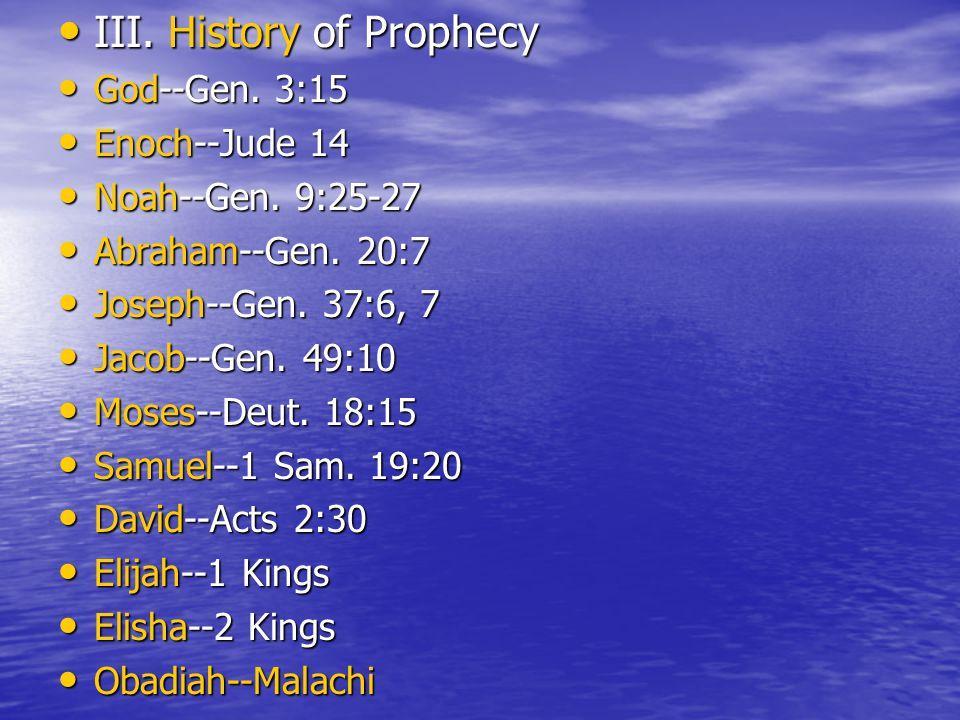 III. History of Prophecy III. History of Prophecy God--Gen.