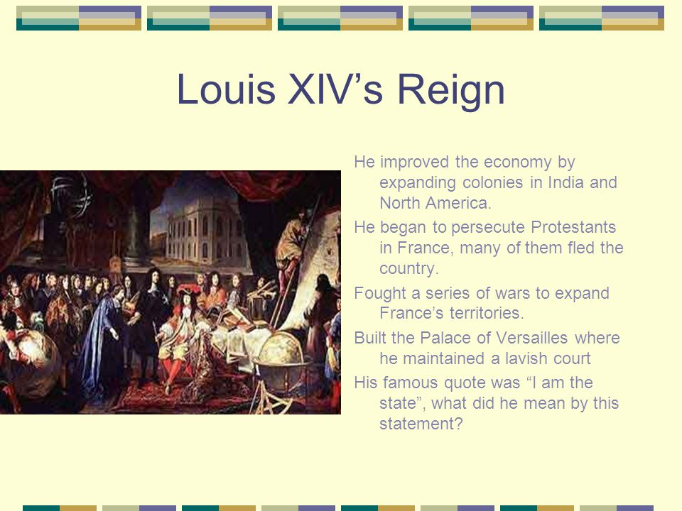 Louis XIV Inherited the throne very young, and would remain the King of France for over 70 years.