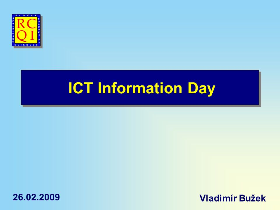 ICT Information Day Vladimír Bužek 26.02.2009