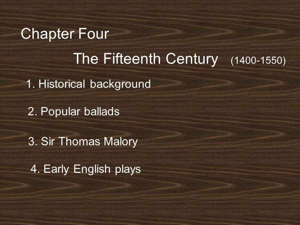 Chapter Four The Fifteenth Century (1400-1550) 1. Historical background 2.
