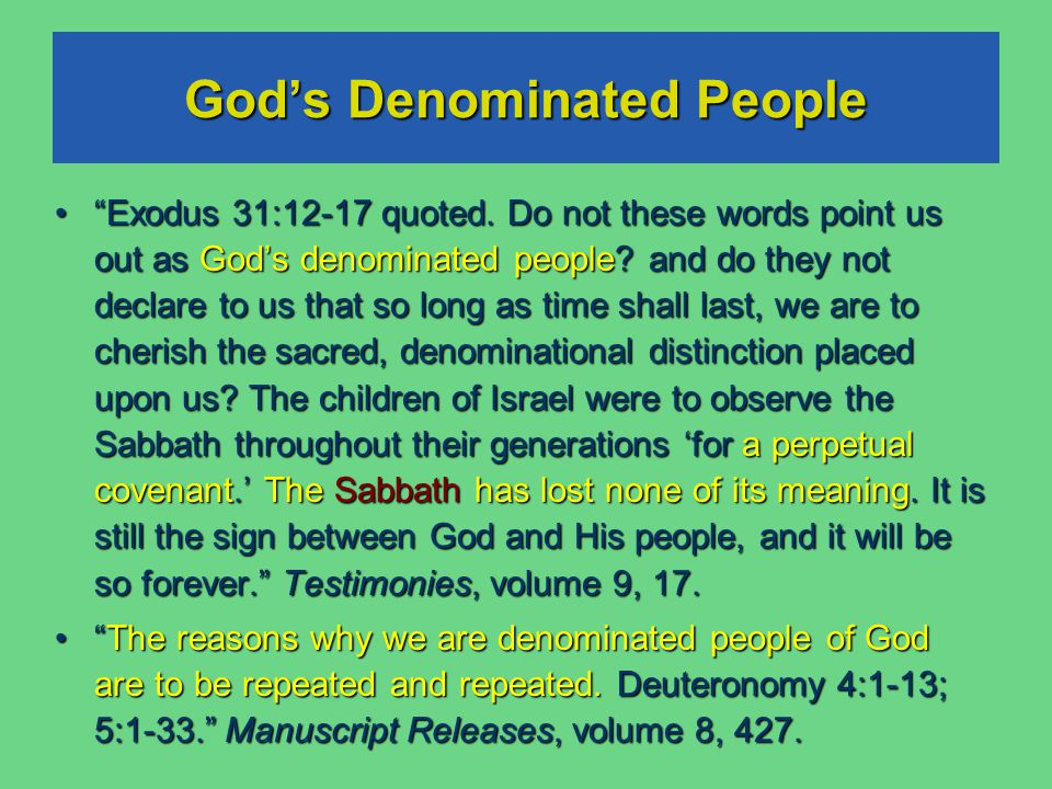 God's Denominated People Exodus 31:12-17 quoted.