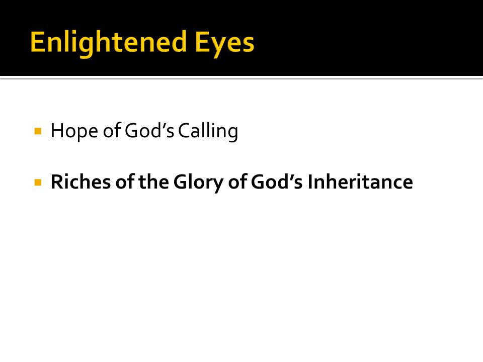  Hope of God's Calling  Riches of the Glory of God's Inheritance