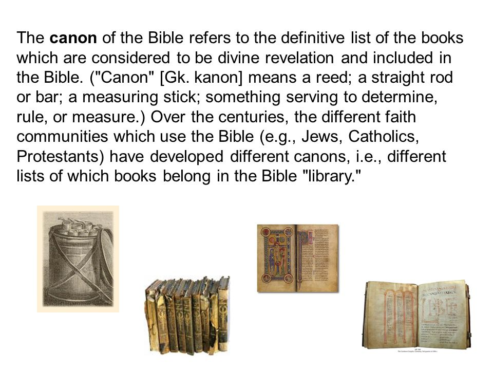 The title of this collection of sacred books comes from the Latin biblia, which in turn comes from the Greek, ta biblia.
