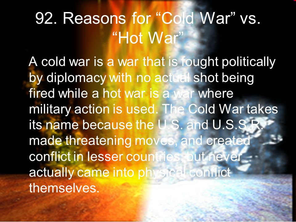 92. Reasons for Cold War vs.