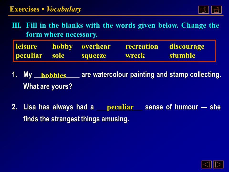 Ex. III, p. 204 《读写教程 III 》 : Ex. III, p. 204 Exercises Vocabulary