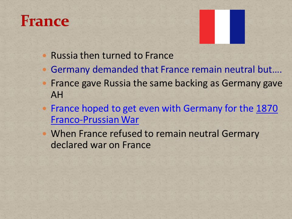 Russia then turned to France Germany demanded that France remain neutral but….