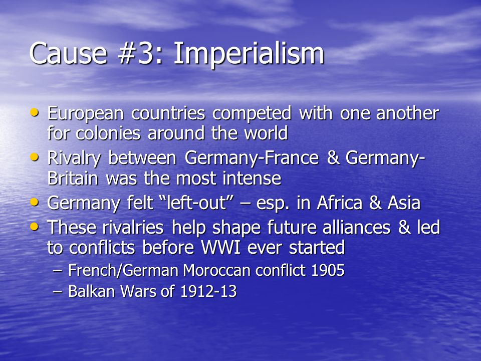 Cause #2: Alliances Europe's major powers entered into many alliances with one-another.