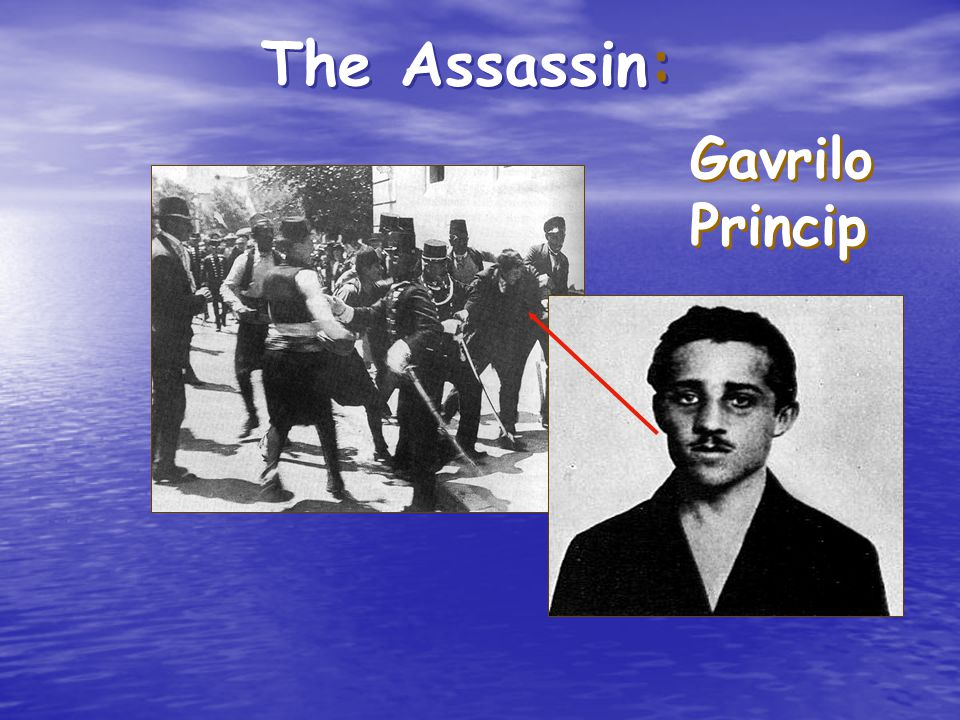 Spark, Con't: Assassination of the Archduke Archduke Franz Ferdinand (heir to Austria-Hungary throne) assassinated by Gavrilo Princip while visiting Sarajevo (in Bosnia- Herzegovina) Archduke Franz Ferdinand (heir to Austria-Hungary throne) assassinated by Gavrilo Princip while visiting Sarajevo (in Bosnia- Herzegovina) Austria-Hungary issues ultimatum to Serbia – then declares war on Serbia Austria-Hungary issues ultimatum to Serbia – then declares war on Serbia