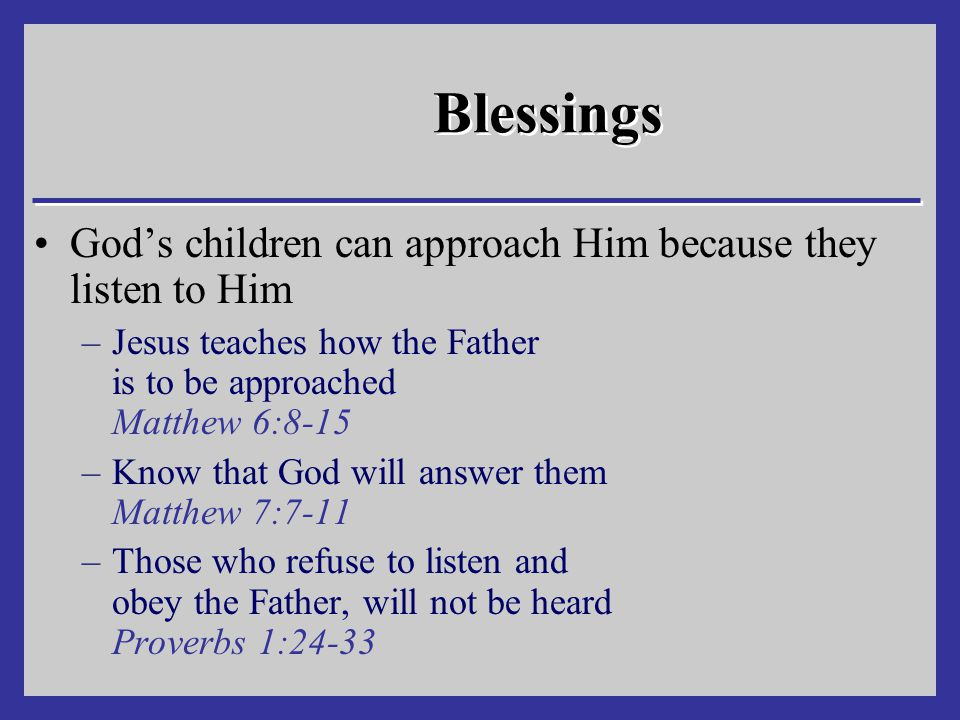 Blessings God's children can find a way of escape from sins –God will not permit temptation greater than His children can bear 1 Corinthians 10:13 –Jesus escaped temptations and is our great example 1 Peter 2:21