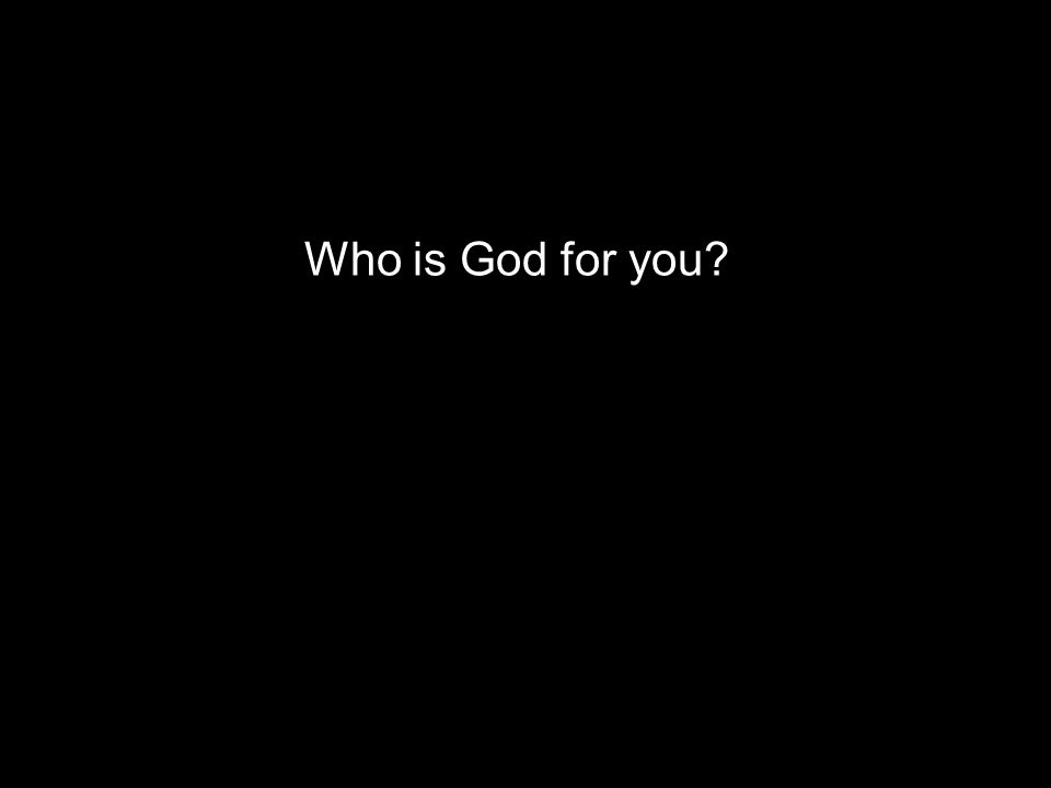 Who is God for you