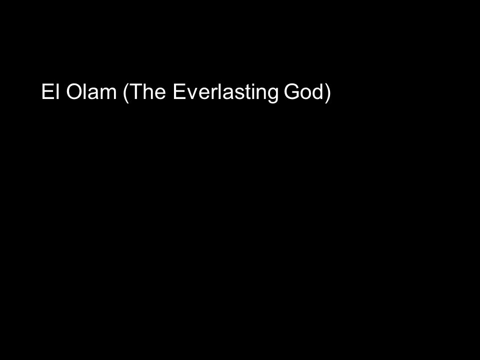 El Olam (The Everlasting God)