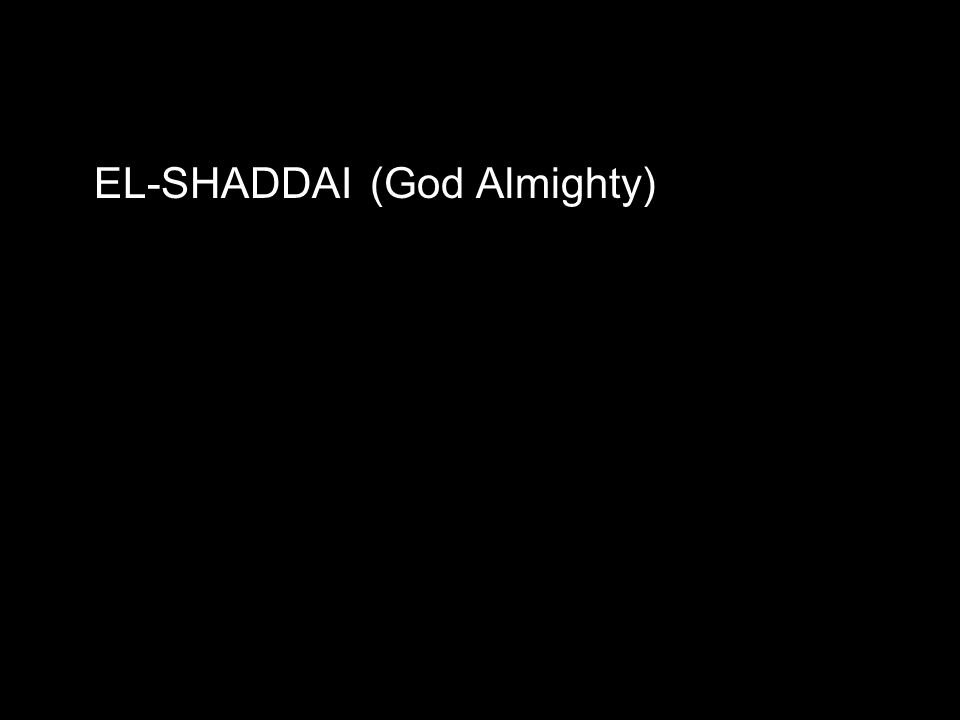EL-SHADDAI(God Almighty)