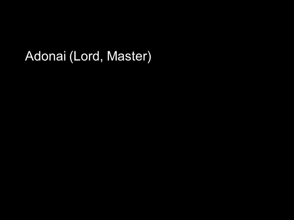 Adonai (Lord, Master)