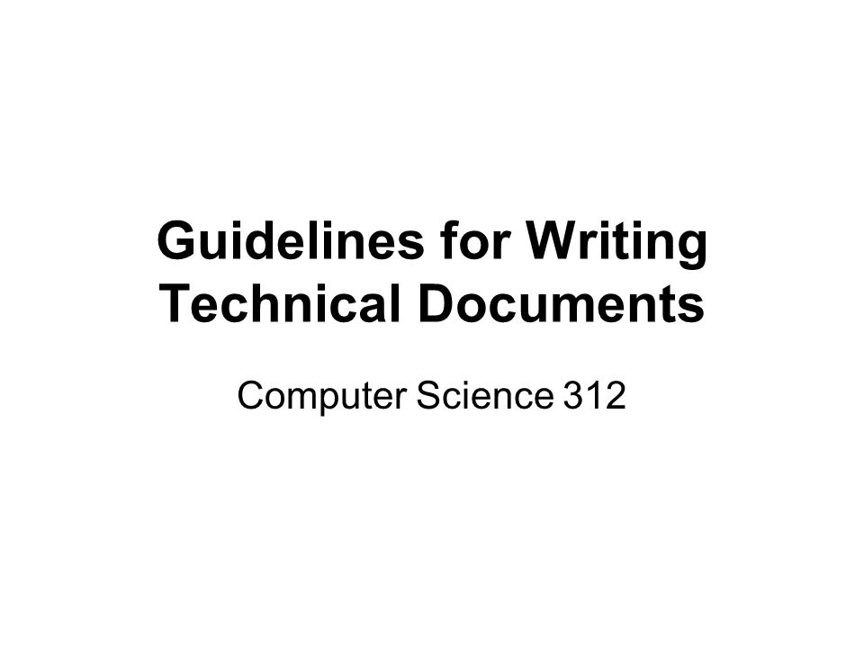 Guidelines for Writing Technical Documents Computer Science 312