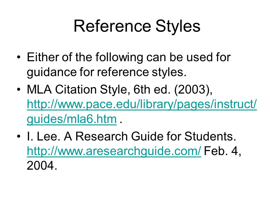 Reference Styles Either of the following can be used for guidance for reference styles.