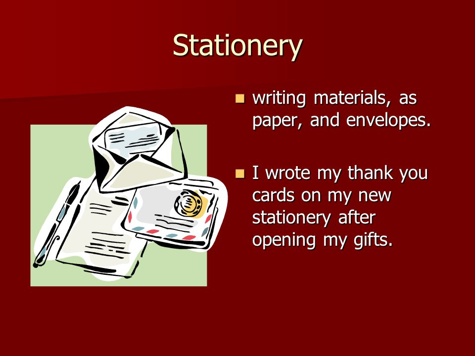 Stationery writing materials, as paper, and envelopes.