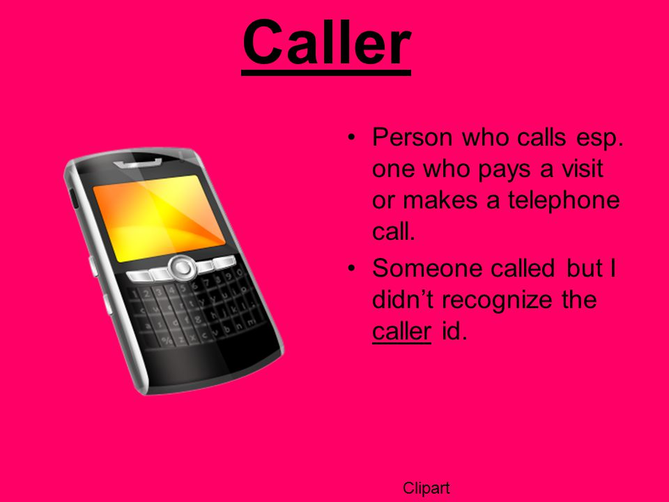 Person who calls esp. one who pays a visit or makes a telephone call.