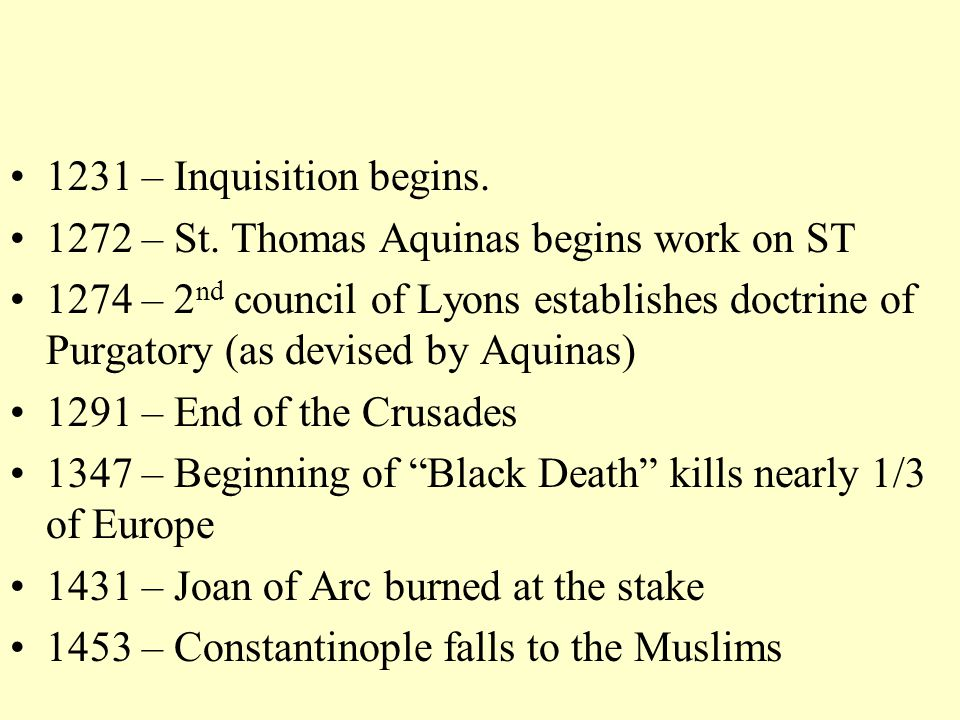 1231 – Inquisition begins. 1272 – St.