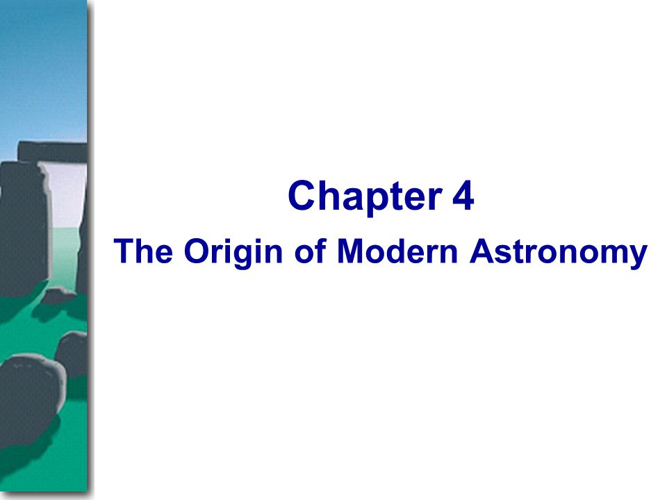 The Origin of Modern Astronomy Chapter 4
