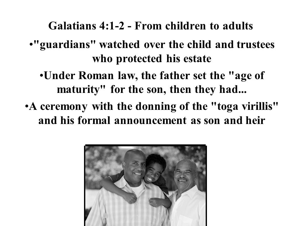 Galatians 4:1-2 - From children to adults