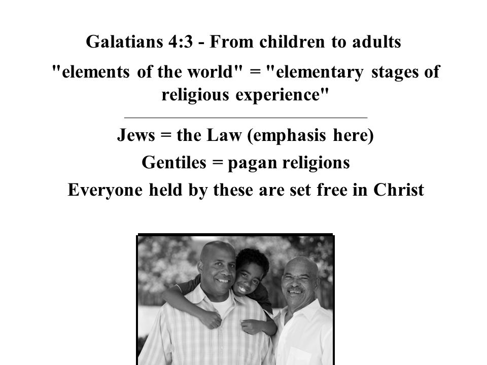 Galatians 4:3 - From children to adults