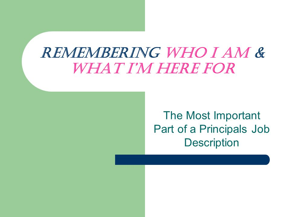 Remembering Who I Am & What I'm Here For The Most Important Part of a Principals Job Description