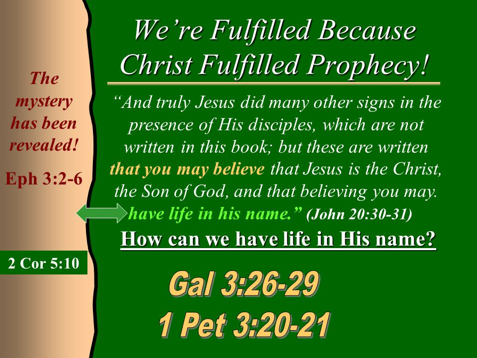 "We're Fulfilled Because Christ Fulfilled Prophecy! ""And truly Jesus did many other signs in the presence of His disciples, which are not written in th"