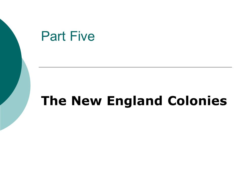 Part Five The New England Colonies
