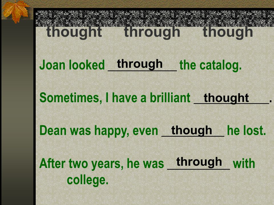 thought through though Joan looked ___________ the catalog.