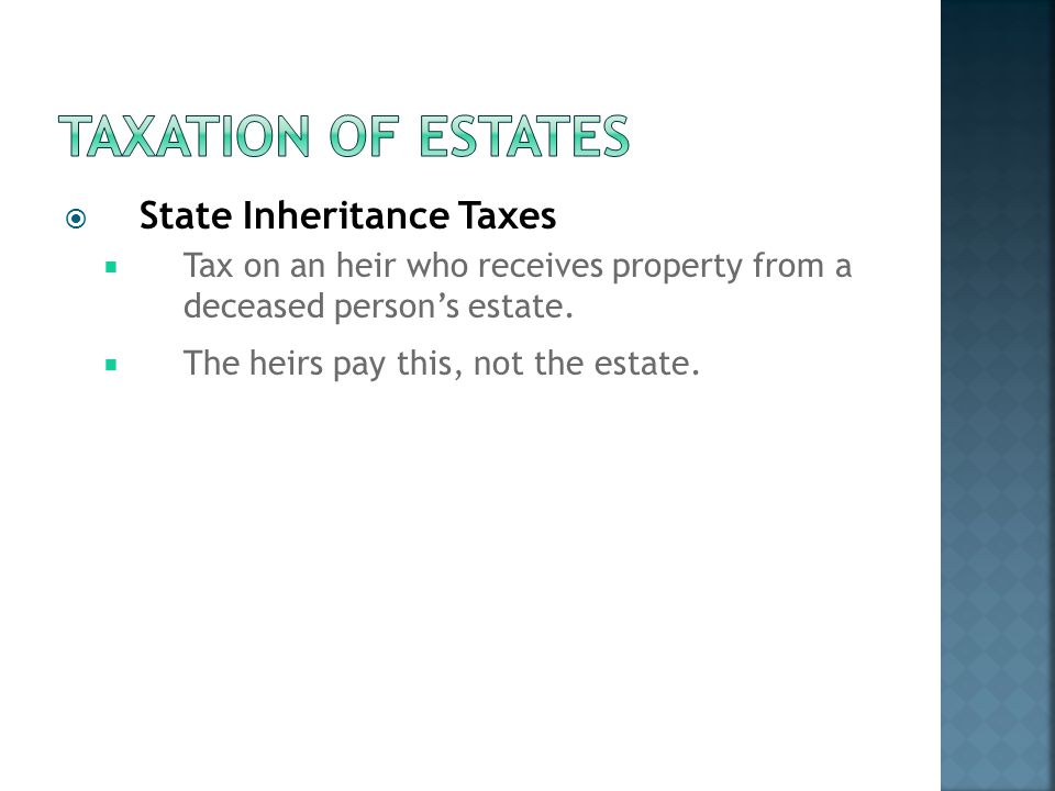  Federal Gift Taxes  Life estate – pass title to an heir, but you may live on the premises for as long as you live.