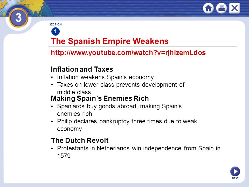 NEXT The Spanish Empire Weakens SECTION 1 http://www.youtube.com/watch?v=rjhIzemLdos Inflation and Taxes Inflation weakens Spain's economy Taxes on lo