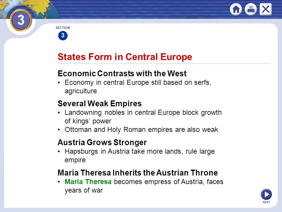 NEXT States Form in Central Europe Economic Contrasts with the West Economy in central Europe still based on serfs, agriculture Several Weak Empires L