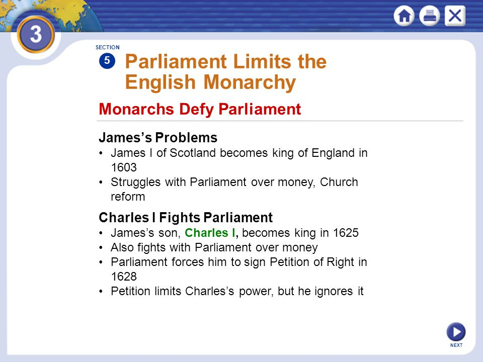 NEXT Parliament Limits the English Monarchy James's Problems James I of Scotland becomes king of England in 1603 Struggles with Parliament over money,