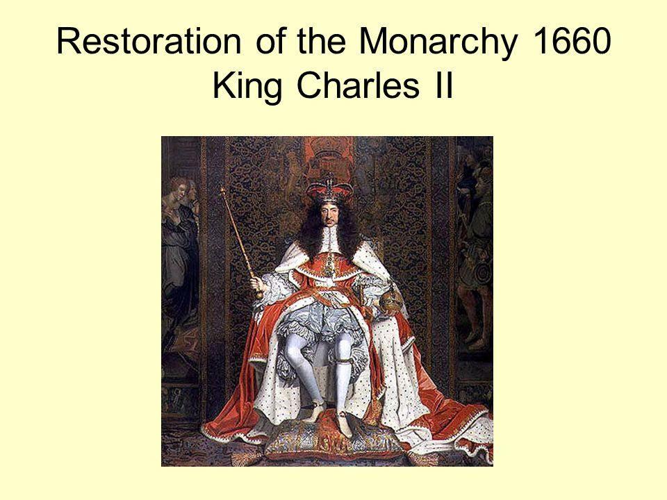Restoration of the Monarchy 1660 King Charles II
