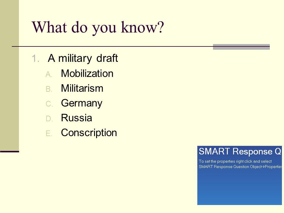 What do you know? 1. A military draft A. Mobilization B. Militarism C. Germany D. Russia E. Conscription