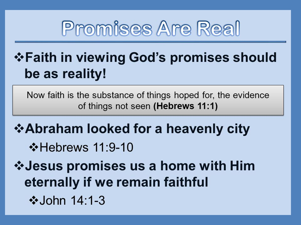 Faith in viewing God's promises should be as reality.