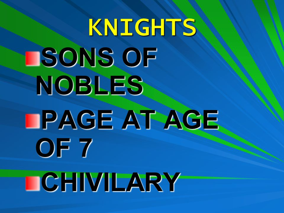 KNIGHTS SONS OF NOBLES PAGE AT AGE OF 7 CHIVILARY