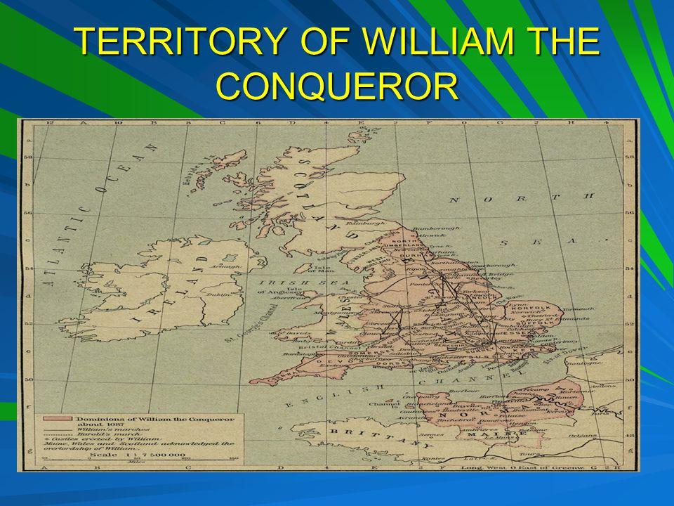 TERRITORY OF WILLIAM THE CONQUEROR