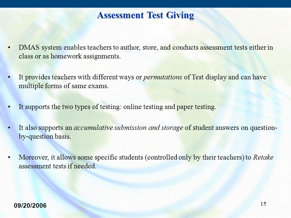 15 DMAS system enables teachers to author, store, and conducts assessment tests either in class or as homework assignments.