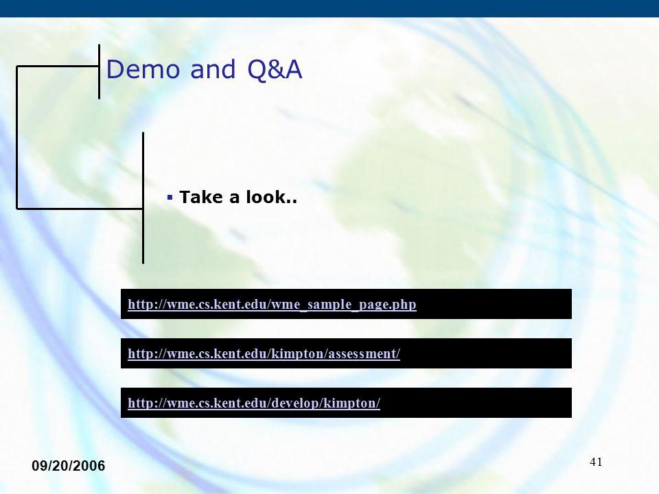 41  Take a look.. Demo and Q&A http://wme.cs.kent.edu/kimpton/assessment/ http://wme.cs.kent.edu/develop/kimpton/ 09/20/2006 http://wme.cs.kent.edu/w