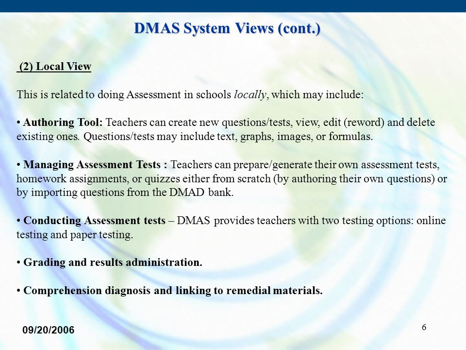 6 (2) Local View This is related to doing Assessment in schools locally, which may include: Authoring Tool: Teachers can create new questions/tests, v