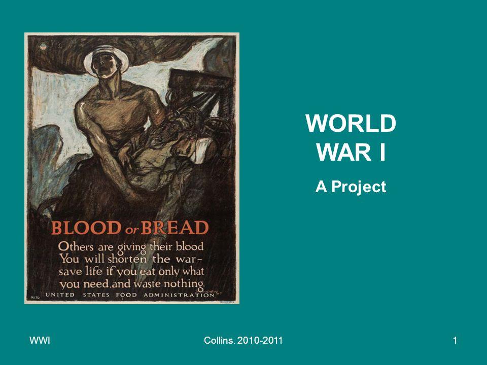 WWICollins. 2010-20111 WORLD WAR I A Project