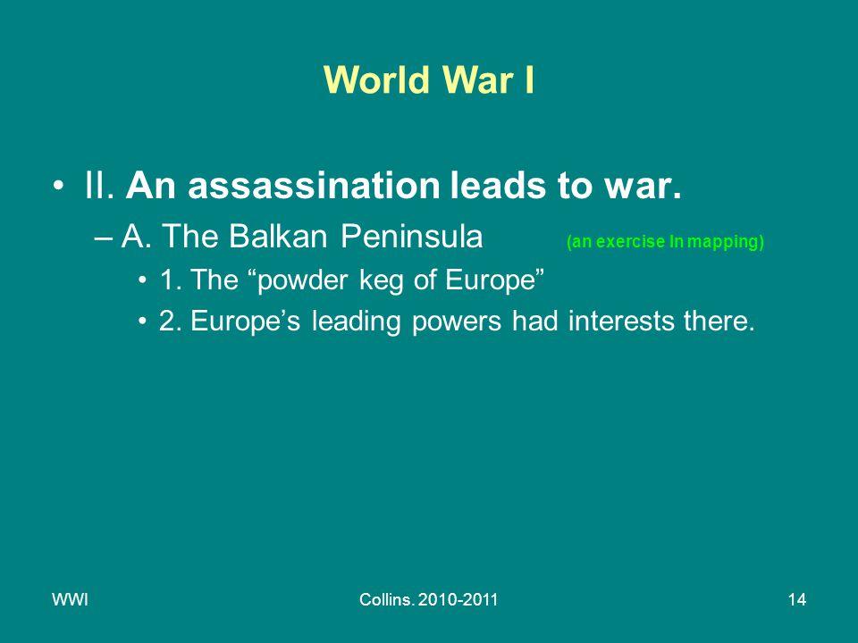 WWICollins. 2010-201114 World War I II. An assassination leads to war.