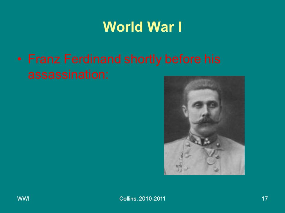 WWICollins. 2010-201117 World War I Franz Ferdinand shortly before his assassination: