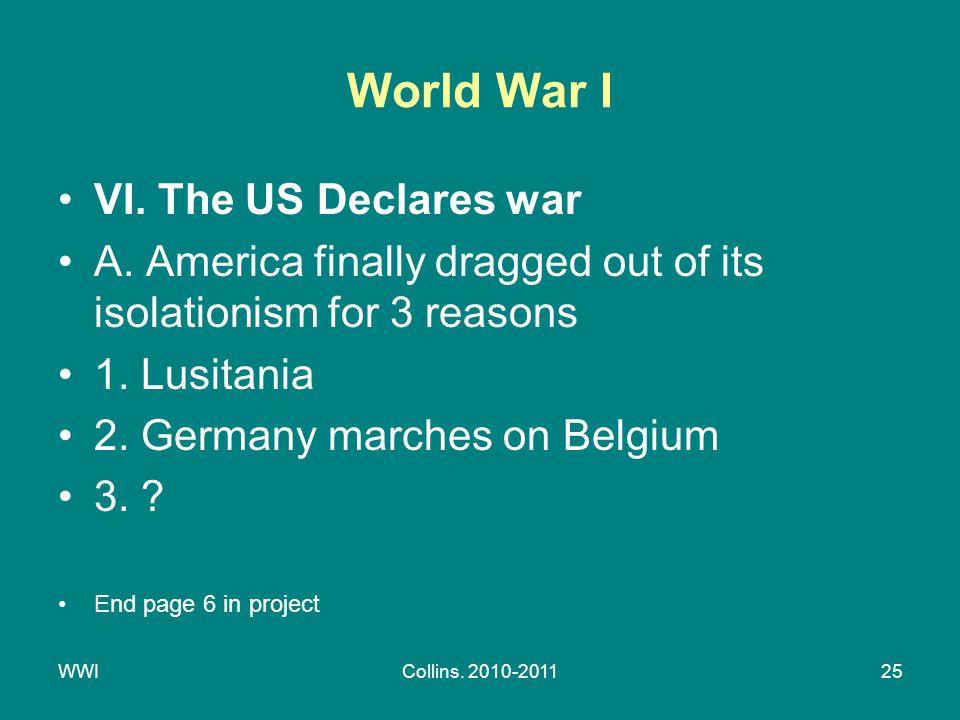 WWICollins. 2010-201125 World War I VI. The US Declares war A.