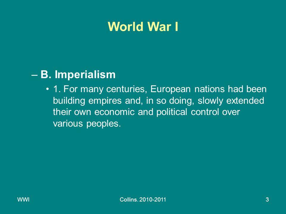 WWICollins. 2010-20113 World War I –B. Imperialism 1.