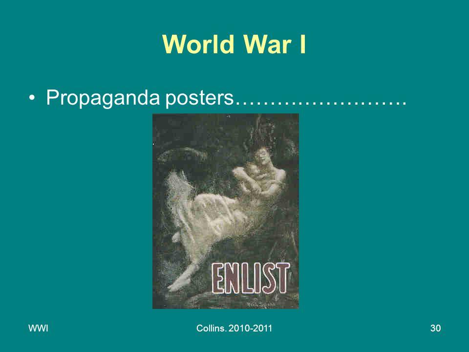 WWICollins. 2010-201130 World War I Propaganda posters…………………….